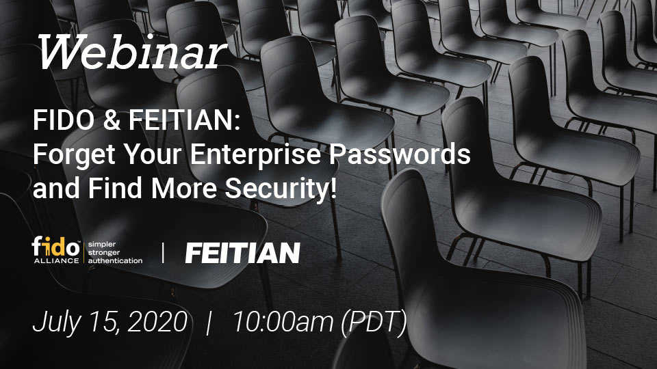 Webinar: Forget Your Enterprise Passwords and Find More Security! FIDO & FEITIAN Passwordless Options for Enterprise Organizations